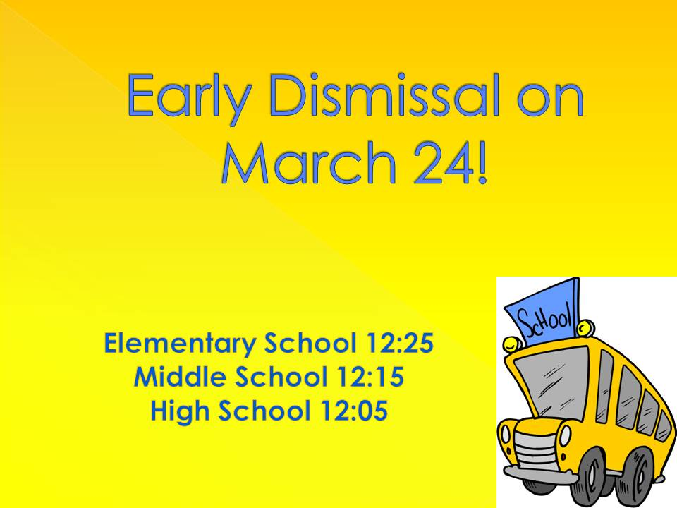 Early dismissal on March 24th 2017